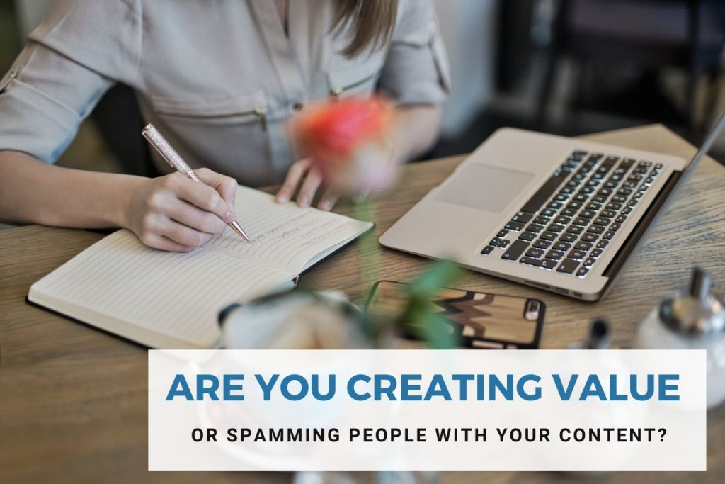 Creating value or creating spam